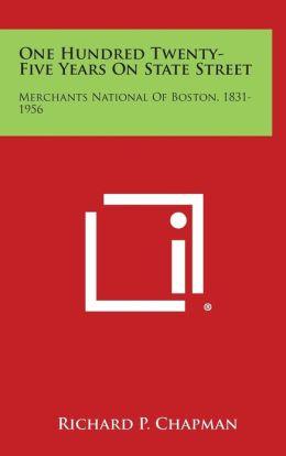 One Hundred Twenty-Five Years on State Street: Merchants National of Boston, 1831-1956