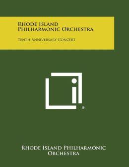 Rhode Island Philharmonic Orchestra: Tenth Anniversary Concert