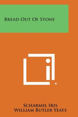 Bread Out of Stone
