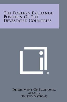 The Foreign Exchange Position Of The Devastated Countries