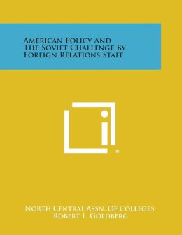 American Policy And The Soviet Challenge By Foreign Relations Staff