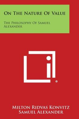 On The Nature Of Value: The Philosophy Of Samuel Alexander