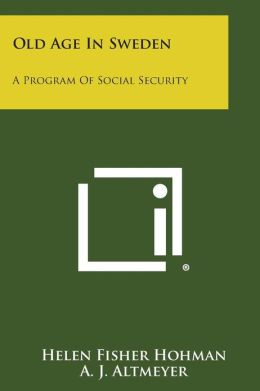 Old Age in Sweden: A Program of Social Security