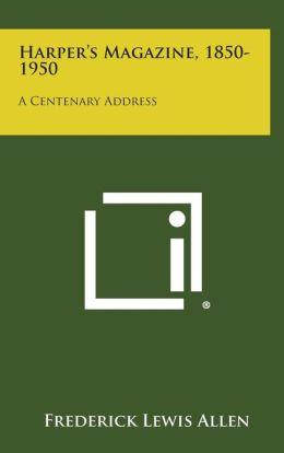 Harper's Magazine, 1850-1950: A Centenary Address