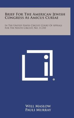 Brief For The American Jewish Congress As Amicus Curiae: In The United States Circuit Court Of Appeals For The Ninth Circuit, No. 11,310