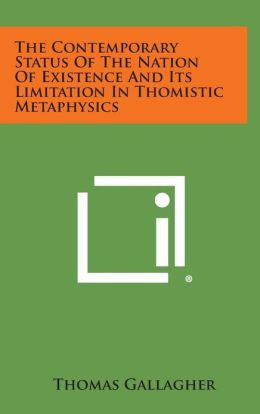 The Contemporary Status of the Nation of Existence and Its Limitation in Thomistic Metaphysics