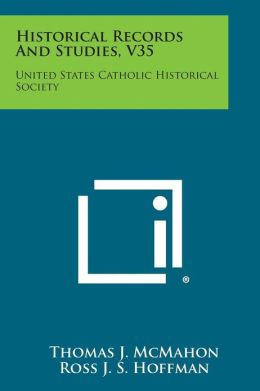 Historical Records and Studies, V35: United States Catholic Historical Society