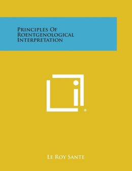 Principles Of Roentgenological Interpretation