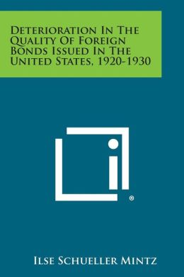 Deterioration in the Quality of Foreign Bonds Issued in the United States, 1920-1930