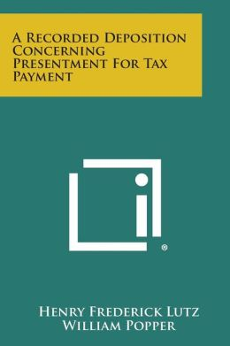 A Recorded Deposition Concerning Presentment for Tax Payment