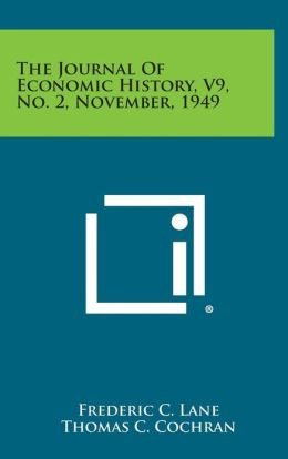 The Journal of Economic History, V9, No. 2, November, 1949