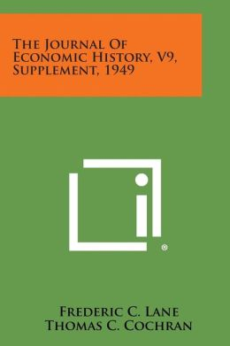 The Journal of Economic History, V9, Supplement, 1949