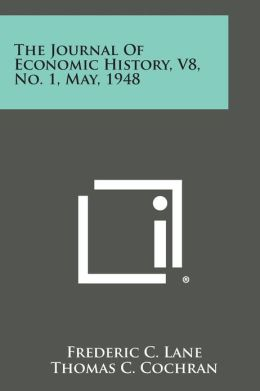 The Journal of Economic History, V8, No. 1, May, 1948
