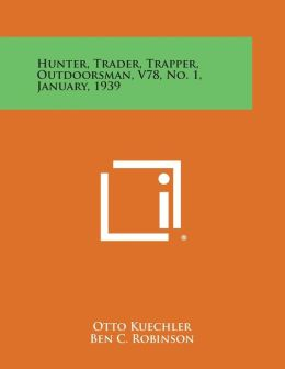 Hunter, Trader, Trapper, Outdoorsman, V78, No. 1, January, 1939
