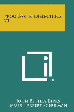 Progress in Dielectrics, V1