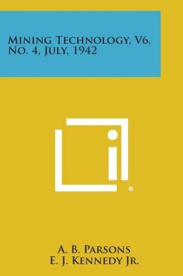 Mining Technology, V6, No. 4, July, 1942