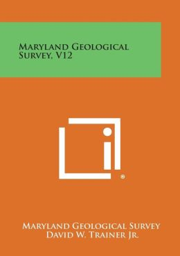Maryland Geological Survey, V12