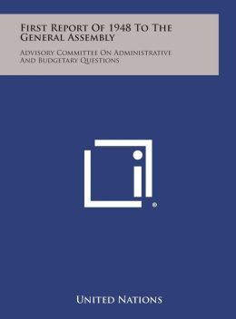 First Report of 1948 to the General Assembly: Advisory Committee on Administrative and Budgetary Questions