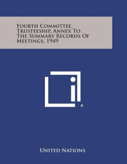 Fourth Committee, Trusteeship, Annex to the Summary Records of Meetings, 1949