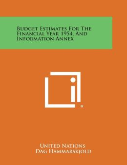 Budget Estimates for the Financial Year 1954, and Information Annex