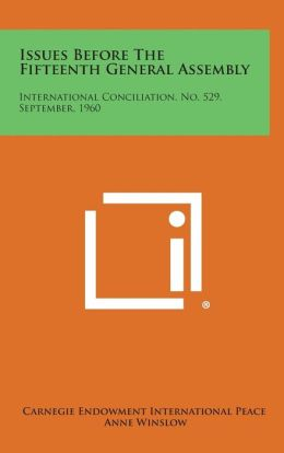 Issues Before the Fifteenth General Assembly: International Conciliation, No. 529, September, 1960