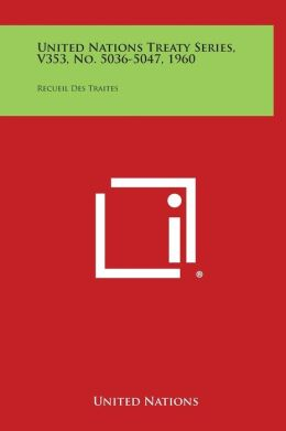 United Nations Treaty Series, V353, No. 5036-5047, 1960: Recueil Des Traites
