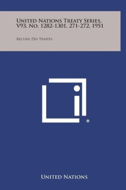 United Nations Treaty Series, V93, No. 1282-1301, 271-272, 1951: Recueil Des Traites