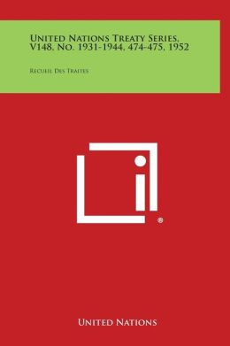 United Nations Treaty Series, V148, No. 1931-1944, 474-475, 1952: Recueil Des Traites