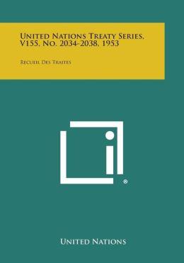 United Nations Treaty Series, V155, No. 2034-2038, 1953: Recueil Des Traites