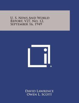 U. S. News and World Report, V27, No. 12, September 16, 1949