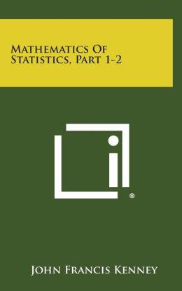 Mathematics of Statistics, Part 1-2