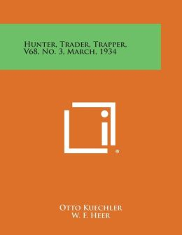 Hunter, Trader, Trapper, V68, No. 3, March, 1934