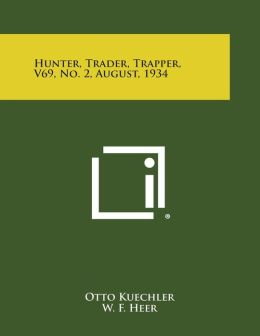 Hunter, Trader, Trapper, V69, No. 2, August, 1934