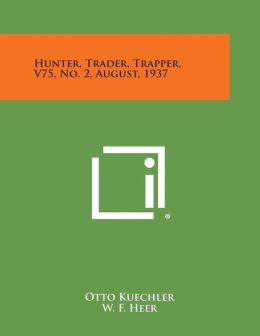 Hunter, Trader, Trapper, V75, No. 2, August, 1937