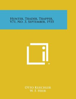 Hunter, Trader, Trapper, V71, No. 3, September, 1935