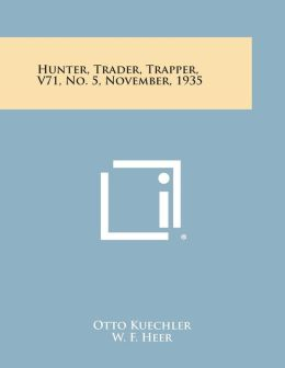 Hunter, Trader, Trapper, V71, No. 5, November, 1935