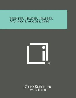 Hunter, Trader, Trapper, V73, No. 2, August, 1936