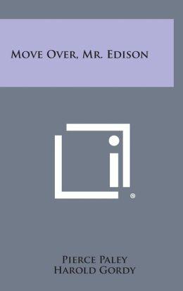 Move Over, Mr. Edison