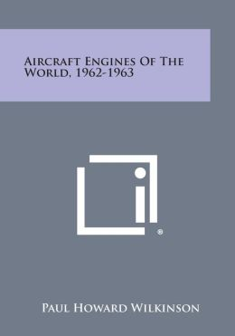 Aircraft Engines of the World, 1962-1963