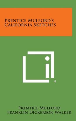 Prentice Mulford's California Sketches