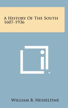 A History of the South 1607-1936