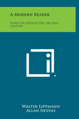 A Modern Reader: Essays on Present Day Life and Culture