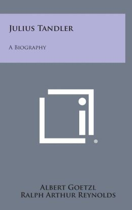 Julius Tandler: A Biography