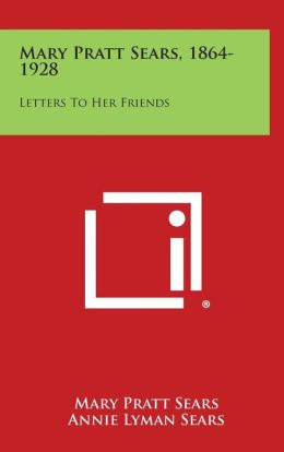 Mary Pratt Sears, 1864-1928: Letters to Her Friends