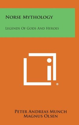 Norse Mythology: Legends of Gods and Heroes