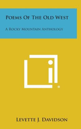 Poems of the Old West: A Rocky Mountain Anthology