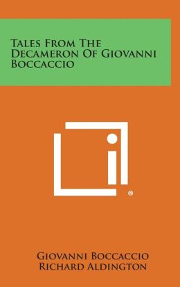 Tales from the Decameron of Giovanni Boccaccio
