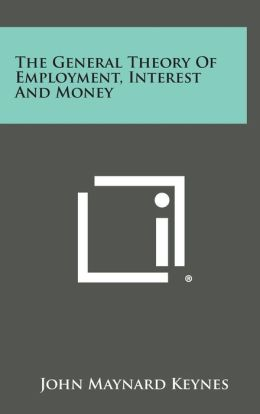 The General Theory of Employment, Interest and Money