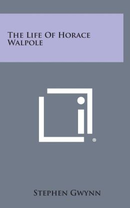 The Life of Horace Walpole