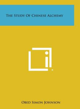 The Study of Chinese Alchemy